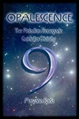 Opalescence: The Pleiadian Renegade Guide to Divinity Paperback