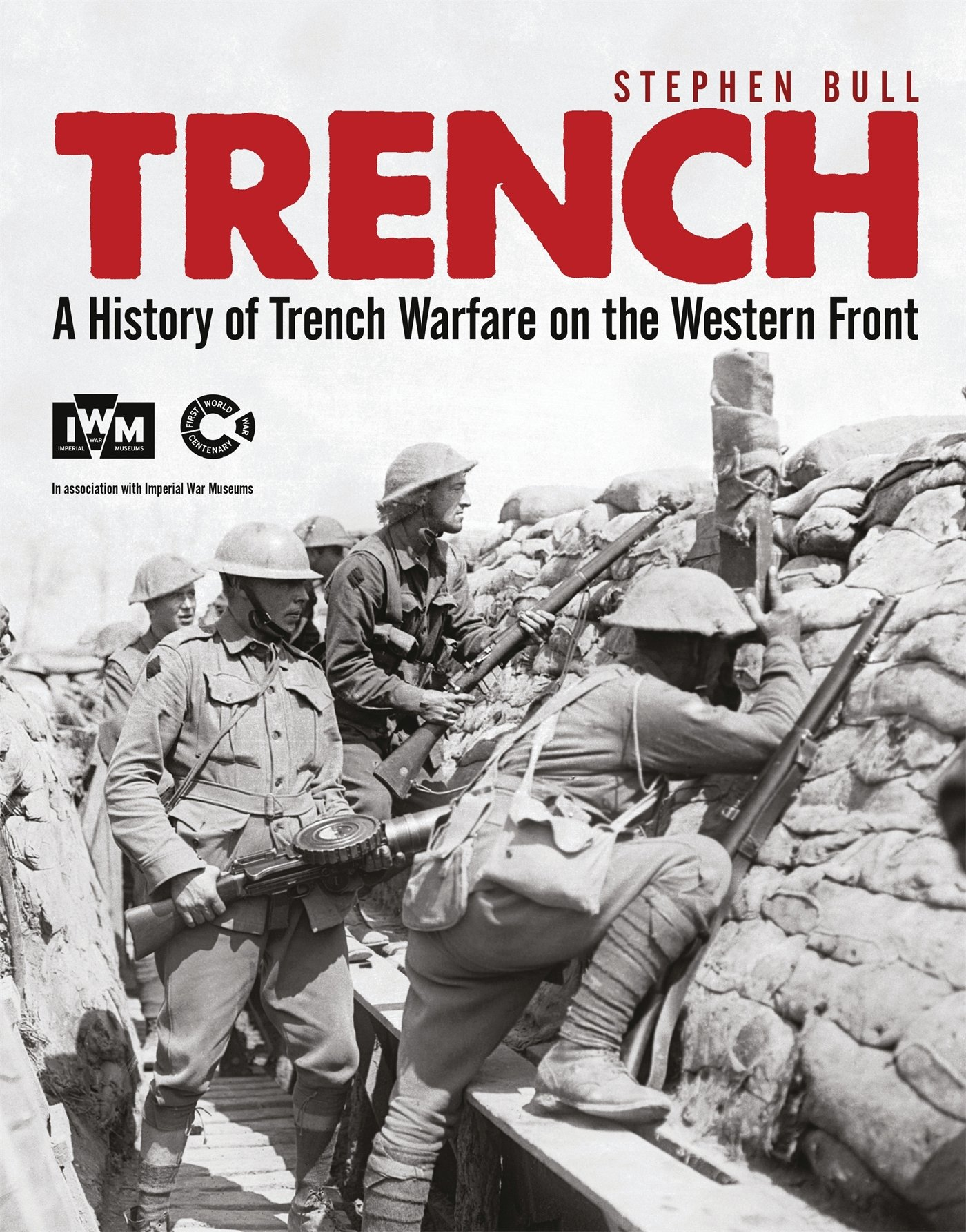 Trench A History Of Warfare On The Western Front Amazonco Wwi Diagram Dr Stephen Bull 9781472801326 Books