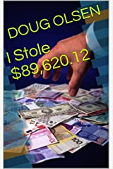 I Stole $89,620.12 (Short story Book 1) Kindle Edition