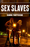 Sex Slaves: Human Trafficking (True Stories Book 2)