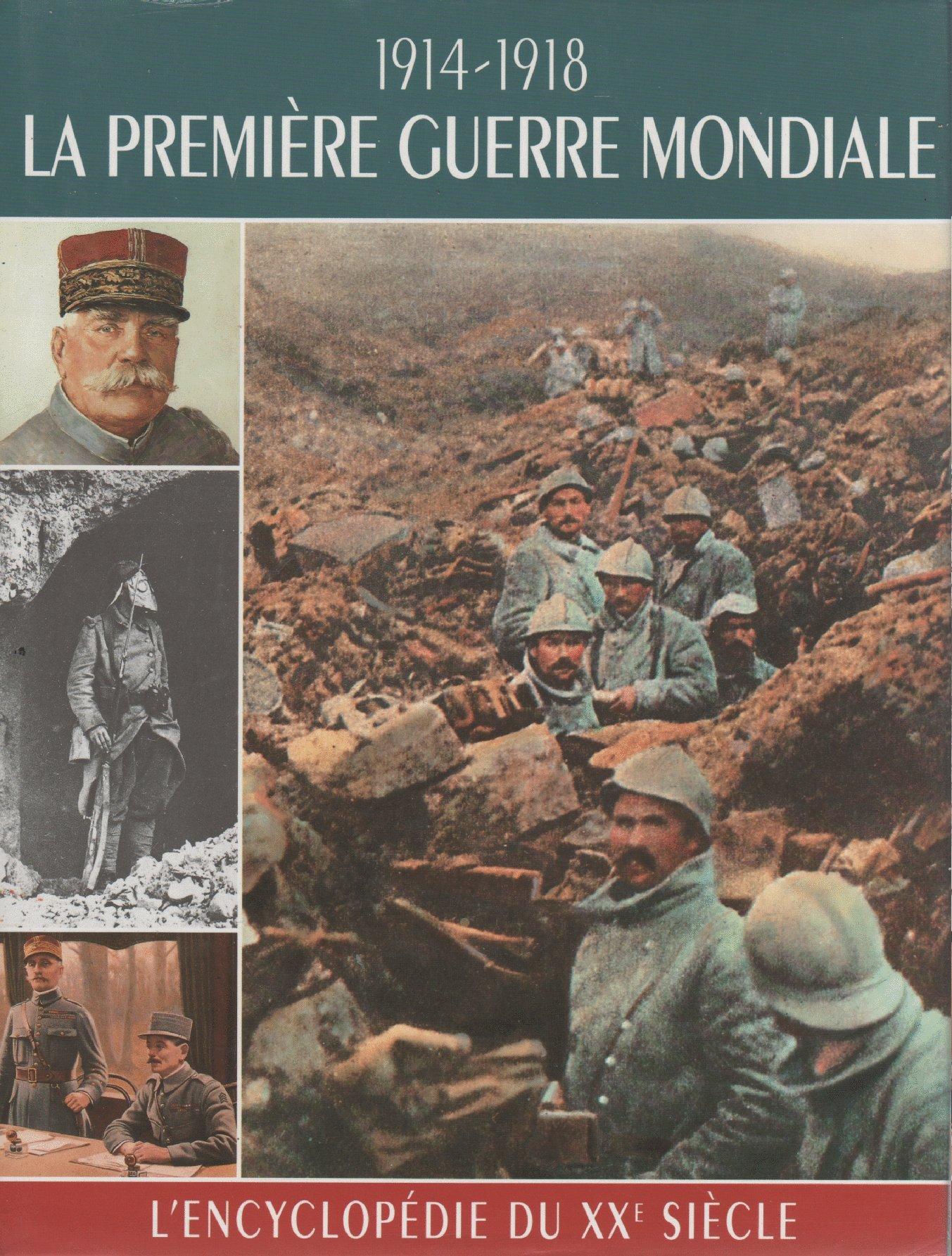 L'encyclopédie du XXe siècle: 1914-1918 La Première Guerre Mondiale:  9782724263466: Amazon.com: Books
