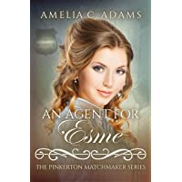An Agent for Esme (The Pinkerton Matchmaker Book 40)