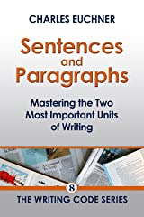 Sentences and Paragraphs: Mastering the Two Most Important Units of Writing (The Writing Minis Book 8) Kindle Edition