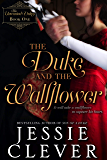 The Duke and the Wallflower (The Unwanted Dukes Book 1)