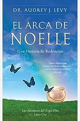 EL ARCA DE NOELLE: Una Historia de Redención (The Adventures of the Angel Oleo) (Spanish Edition) Kindle Edition
