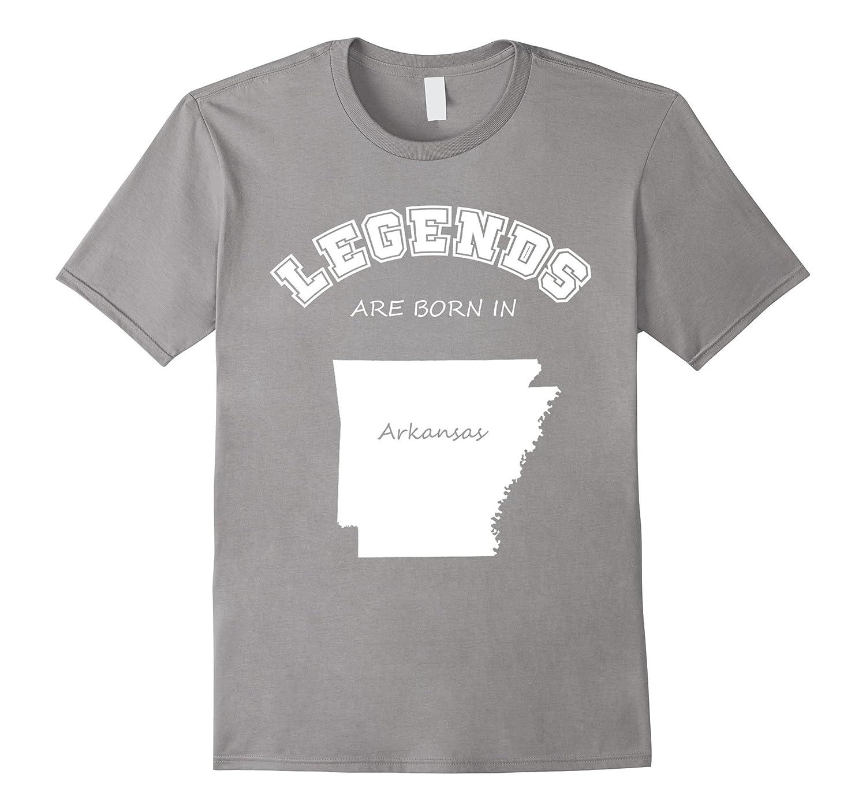 State Home - legends are born in Arkansas- Funny American te-Vaci