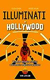 Illuminati en Hollywood: Hollywood Oculto (segunda parte) (Series Illuminati nº 8)