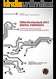 IISFA Memberbook 2012 DIGITAL FORENSICS: Condivisione della conoscenza tra i membri dell'IISFA ITALIAN CHAPTER