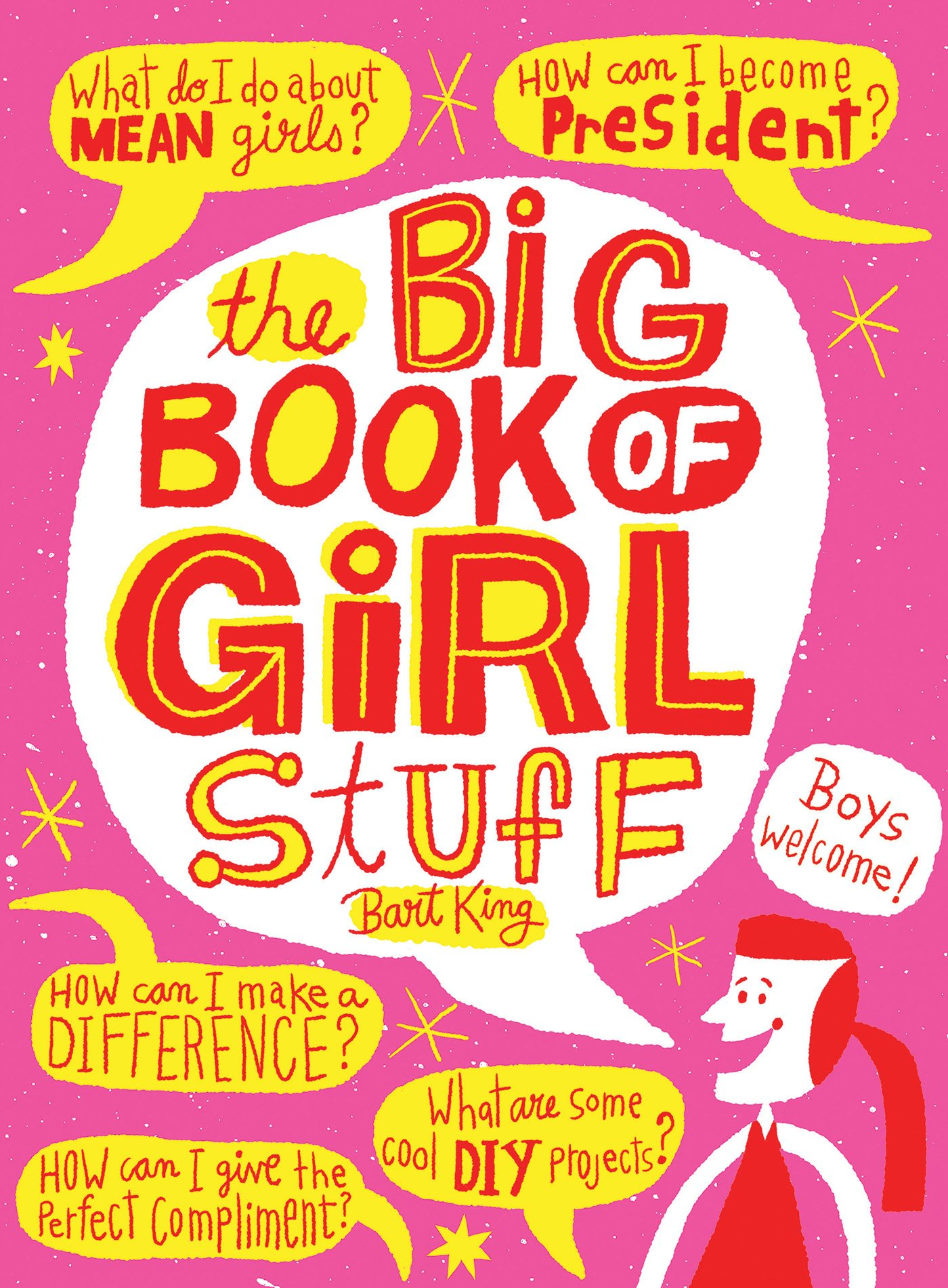 The Big Book of Girl Stuff: Bart King, Jennifer Kalis: 9781423637622