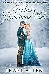 Sophia's Christmas Wish: A Royal Billionaires of Mondragón Novella Kindle Edition