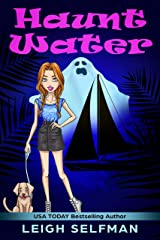 HAUNT WATER: A GHOSTLY COZY MYSTERY (Haunted Hollywood Mystery Series Book 2) Kindle Edition