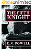 The Fifth Knight (The Fifth Knight Series Book 1)