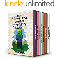The Adventurous Creeper Diaries Books 1 to 9: Unofficial Minecraft Book for Kids, Teens and Minecrafters - Adventure Fan…