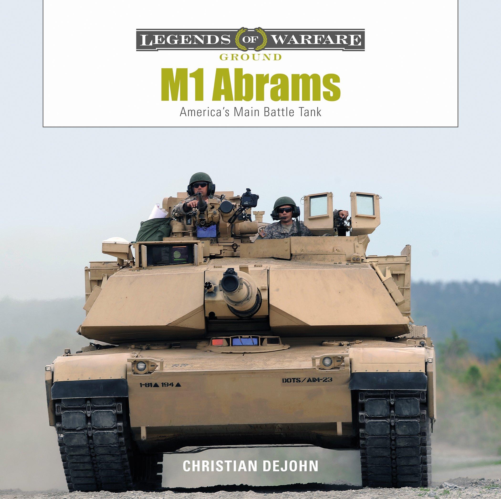 4c03c68883c4 M1 Abrams  America s Main Battle Tank (Legends of Warfare  Ground)  Hardcover – February 28
