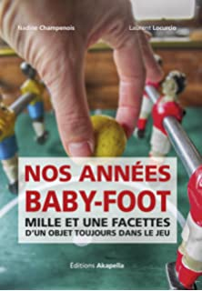 Nos années baby-foot, mille et une facettes d un objet toujours dans 18fe7eefe754