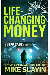 Life-Changing Money: A Kill Crime/Jeff Case Short Story Kindle Edition