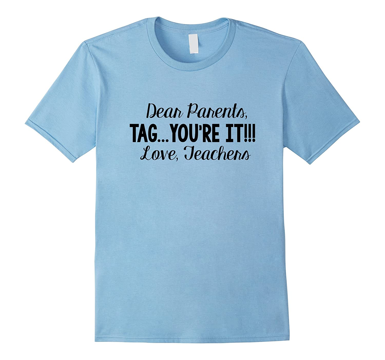 End of School Dear Parents Tag Youre It T-Shirt Set 04-Vaci