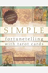 Simple Fortunetelling with Tarot Cards: Corrine Kenner's Complete Guide Paperback