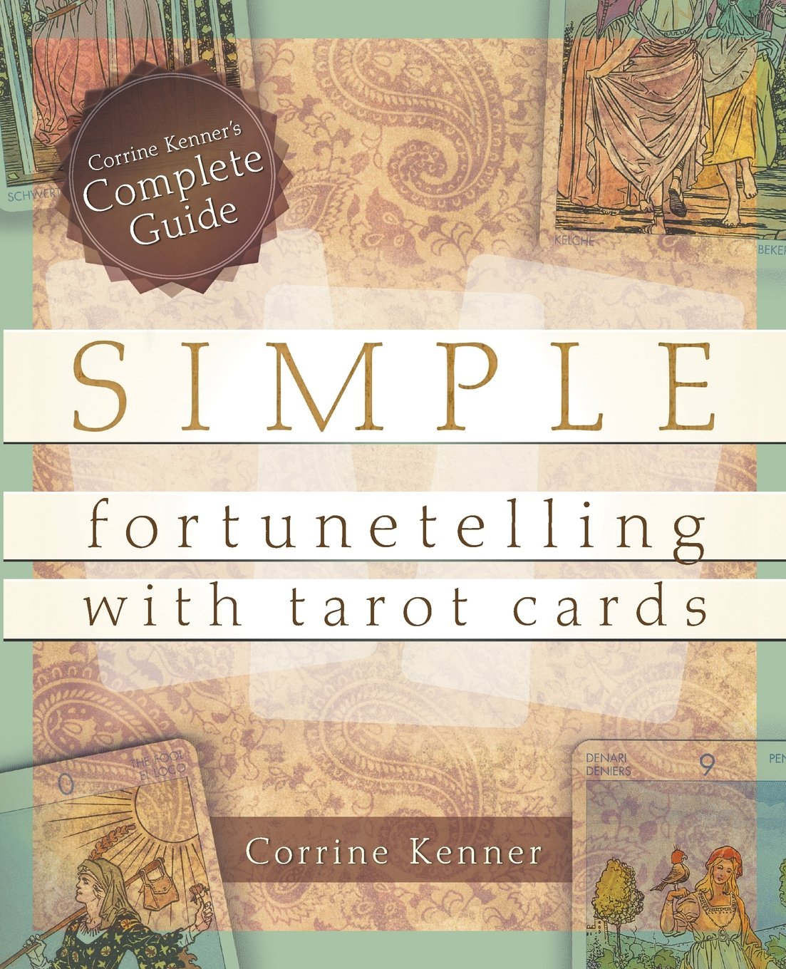 Simple Fortunetelling with Tarot Cards: Corrine Kenner's Complete Guide ebook