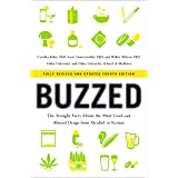 Buzzed: The Straight Facts About the Most Used and Abused Drugs from Alcohol to Ecstasy (Fully Revised and Updated Fourth Edi