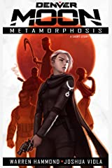 Denver Moon: Metamorphosis  (Short Story Prequel) Kindle Edition