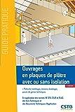 Ouvrages en plaques de plâtre avec ou sans isolation: Plafonds, habillages, cloisons, doublages, parois de gaines techniques.