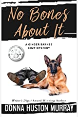 NO BONES ABOUT IT: An Amateur Sleuth Whodunit (A Ginger Barnes Cozy Mystery Book 4) Kindle Edition