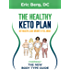 The Healthy Keto Plan: Get Healthy, Lose Weight & Feel Great (English Edition)