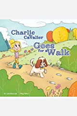 Charlie the Cavalier Goes on a Walk (Volume 5) Paperback