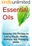 Essential Oils: Essential Oils Recipes for Losing Weight, Healing Illnesses, and Managing Stress: (Essential Oils, Essential Oils for Beginners, Essential ... Thyroid, Crystal Healing) (English Edition)