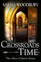 Crossroads in Time (The After Cilmeri Series Book 5) Kindle Edition