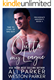 Outta My League (Providence University Book 4)