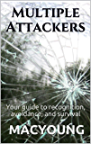 Multiple Attackers: Your guide to recognition, avoidance, and survival