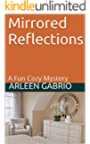 Mirrored Reflections: A Fun Cozy Mystery (Mike and Peter FBI Agents Book 18)