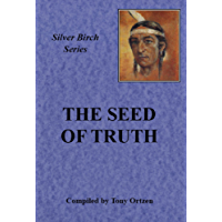 The Seed of Truth: Teachings From Silver Birch (Silver Birch series)
