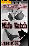 Wife Watch (Case #009)