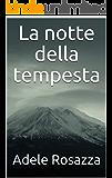 La notte della tempesta (Italian Edition)