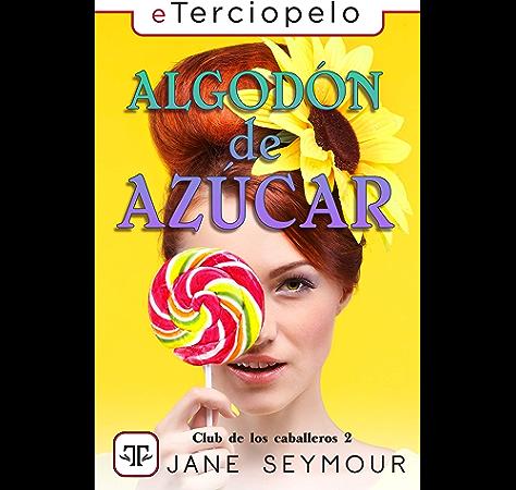 Algodón de azúcar eBook: Seymour, Jane: Amazon.es: Tienda Kindle