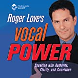 Vocal Power: Speaking with Authority, Clarity, and Conviction