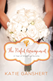 The Perfect Arrangement: An October Wedding Story (A Year of Weddings Novella Book 11)