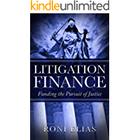 Litigation Finance: Funding the Pursuit of Justice, LawSuit Funding, Legal Funding