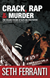 Crack, Rap and Murder: The Cocaine Dreams of Alpo and Rich Porter (STREET LEGENDS Book 6)