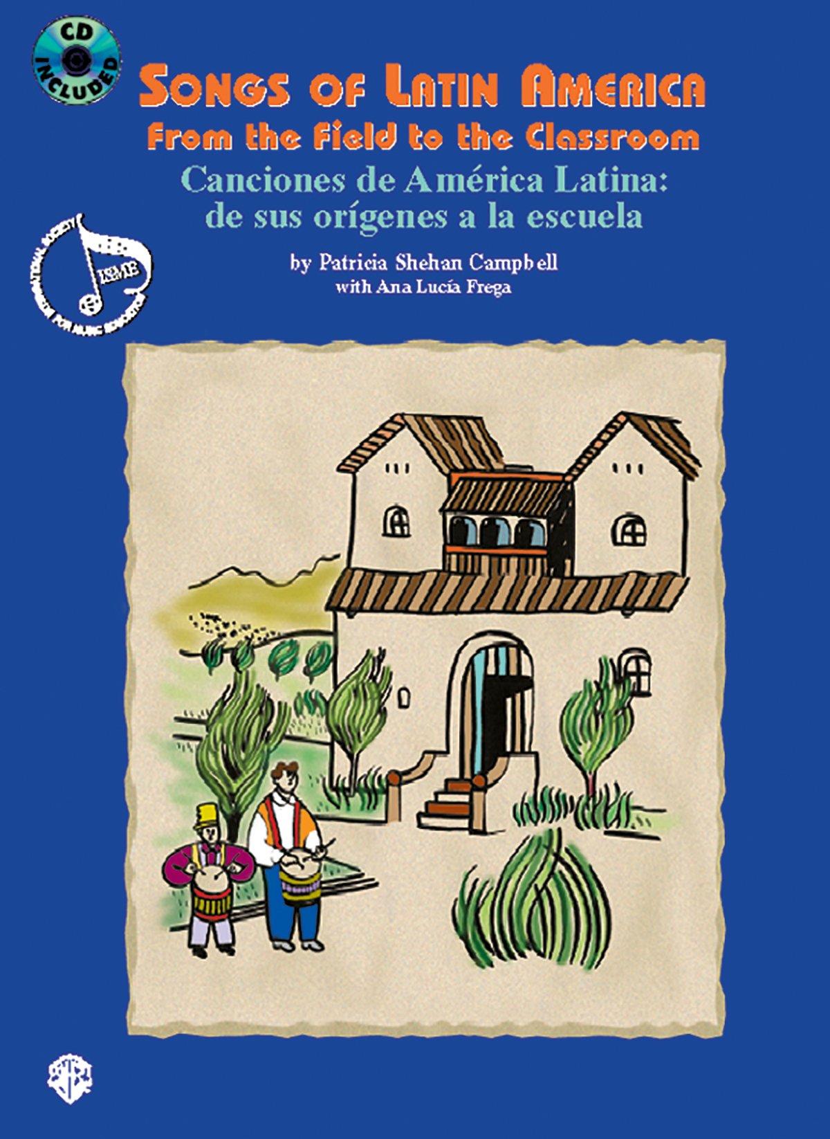 Download Songs of Latin America -- From the Field to the Classroom: Canciones de América Latina -- de sus orígenes a la escuela (English/Spanish Language Edition), Book & CD (English and Spanish Edition) ebook