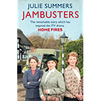Jambusters: The remarkable story which has inspired the ITV drama Home Fires