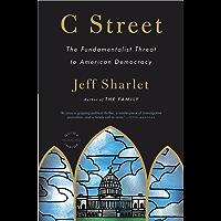 C Street: The Fundamentalist Threat to American Democracy (English Edition)