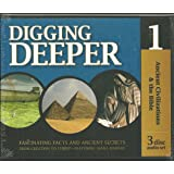 Ancient Civilizations and the Bible - Digging Deeper - Volume 1 (set of 3 audio CDs) (History Revealed)