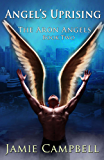 Angel's Uprising (The Aron Angels Book 2)