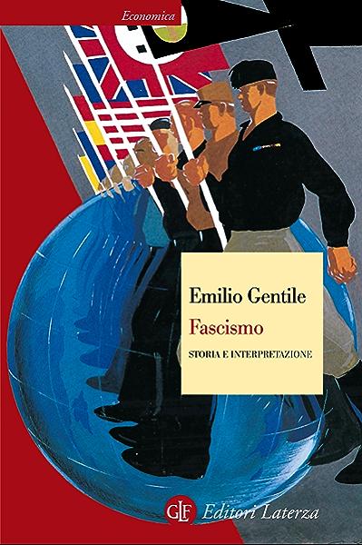 Fascismo: Storia e interpretazione (Economica Laterza Vol. 346) (Italian Edition) eBook: Gentile, Emilio: Amazon.es: Tienda Kindle