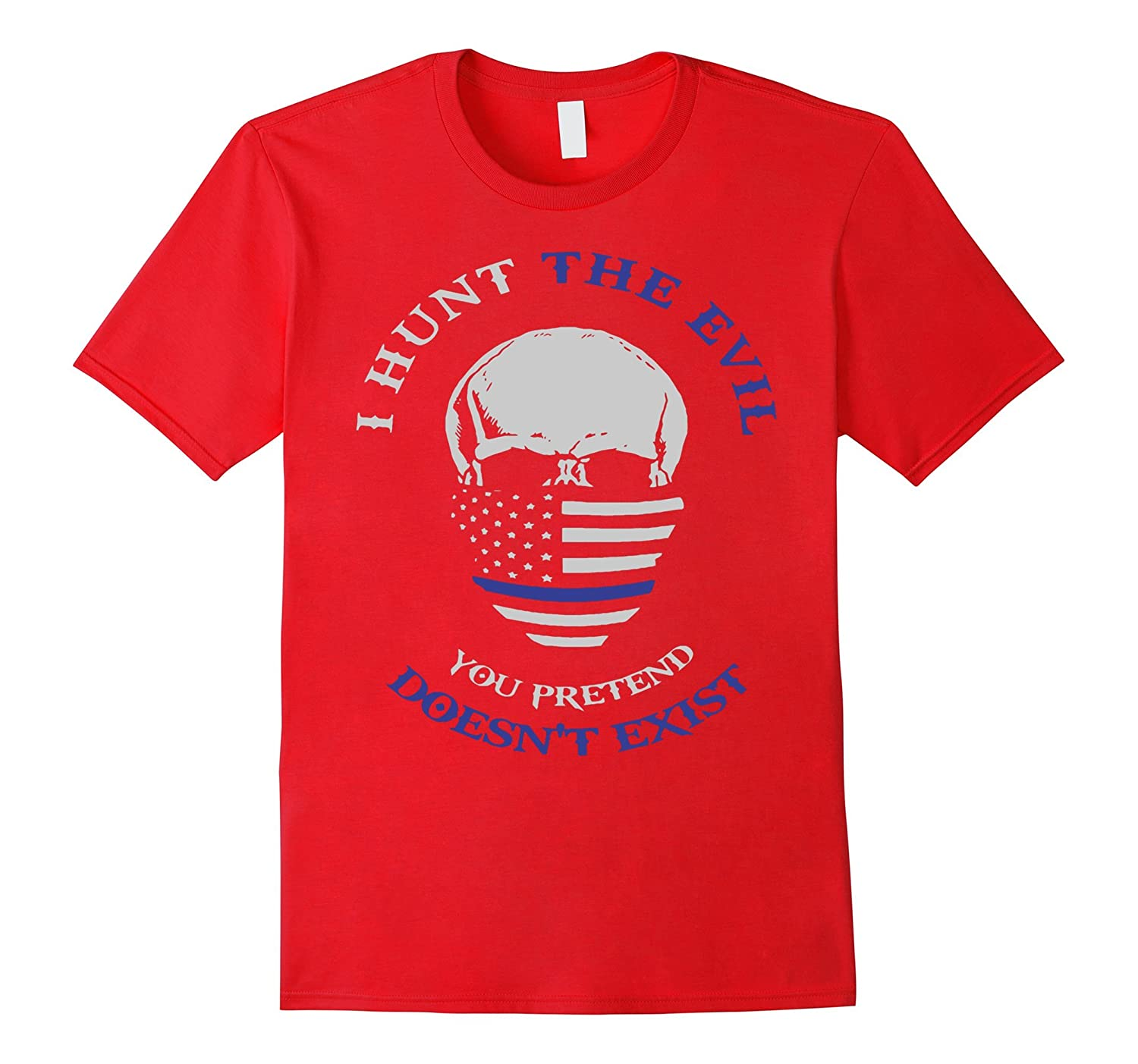 Thin Blue Line American Flag Police shirt I HUNT THE EVIL-TD