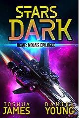Stars Dark: Home: Nola's Epilogue Kindle Edition